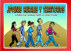 CARTILLA: Jóvenes Rurales y Territorios Alternativas juveniles frente al extractivismo
